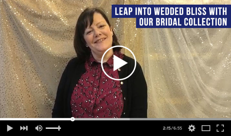 Leap Into Wedded Bliss with our Bridal Collection